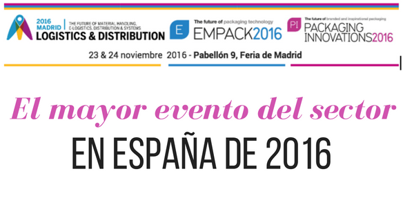 Logistics, Empack y Packaging Innovations Madrid: el mayor evento del sector en España de 2016
