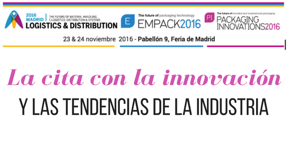 Empack, Logistics & Packaging Innovations acogen la innovación y las tendencias de la industria