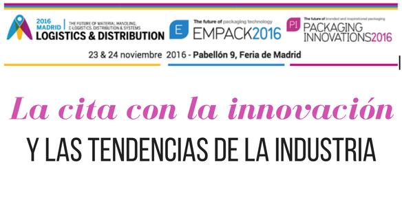 Empack, Logistics & Packaging Innovations acogen la innovación y las tendencias de la industria